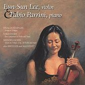 Violin-Piano Works by Vivaldi/Respighi, Stravinsky, Mendelssohn, Kreisler, and Massenet by Eun-Sun Lee and Fabio Parrini