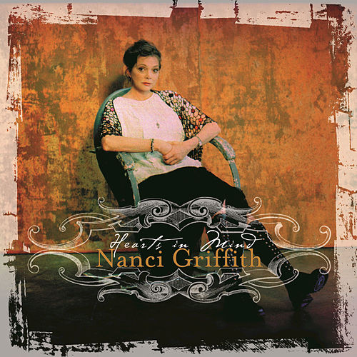 Hearts In Mind by Nanci Griffith