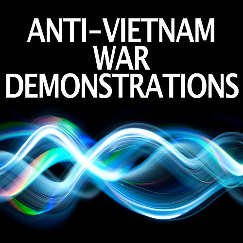 Anti-Vietnam War Demonstrations by Dr. Sound Effects SPAM
