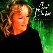 All Of You by Carol Duboc