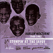 Stompin' at the Savoy : Harlem Nocturne 1944-1947 by Various Artists