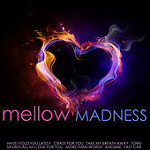 Mellow Madness by Various Artists