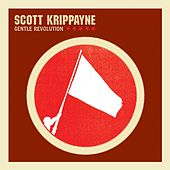Gentle Revolution by Scott Krippayne