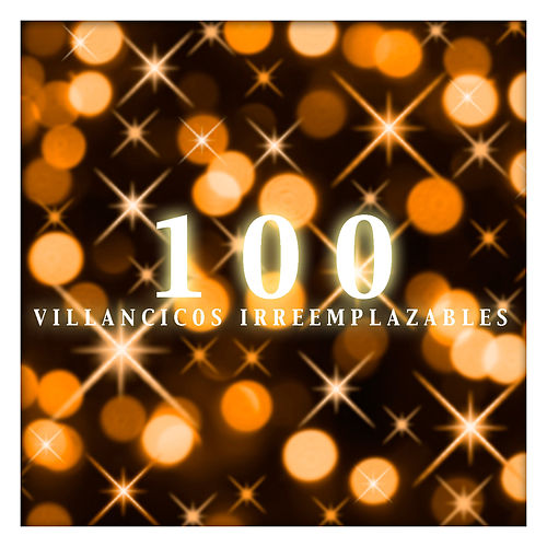 100 Villancicos Irreemplazables by Various Artists