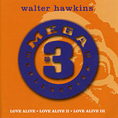 Mega 3 Collection: Love Alive von Walter Hawkins & the Hawkins Family