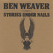 Stories Under Nails by Ben Weaver
