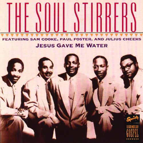 Jesus Gave Me Water by The Soul Stirrers