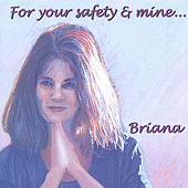 For your safety and mine by Briana