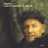 Lost in a Garden of Clouds by Alpha