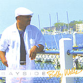 BAYSIDE by Bobby Wells