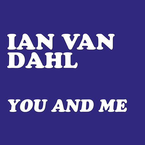You & Me by Ian Van Dahl