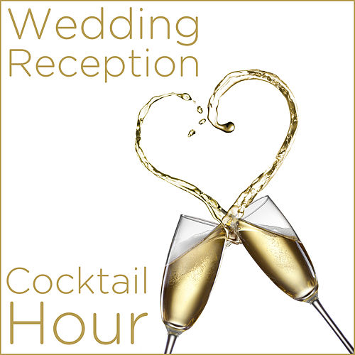 Wedding Reception Cocktail Hour by Various Artists