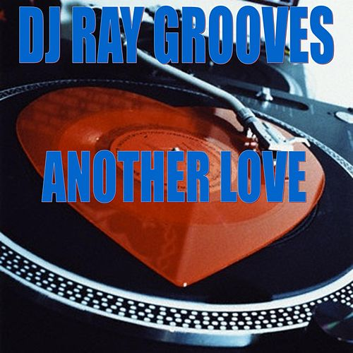 Another Love by DJ Ray Grooves