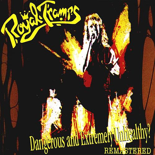 Dangerous and Extremely Unhealthy? (Remastered) by Royal Tramps