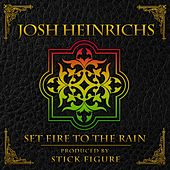 Set Fire to the Rain (feat. Stick Figure) by Josh Heinrichs