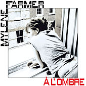 A L'Ombre by Mylène Farmer