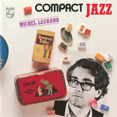 Compact Jazz - Michel Legrand by Michel Legrand