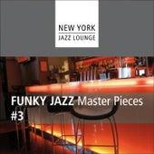 Funky Jazz Masterpieces, Vol. 3 by New York Jazz Lounge