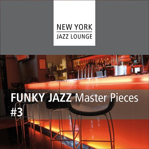 Funky Jazz Masterpieces, Vol. 3 by New York Jazz Lounge