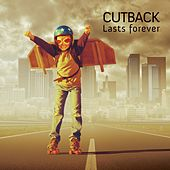 Lasts Forever by Cutback