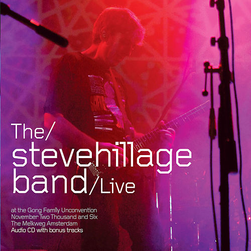 Live at the Gong Unconvention 2006 by Steve Hillage