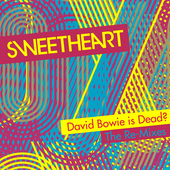 David Bowie is Dead? -The Re-Mixes by Sweatheart