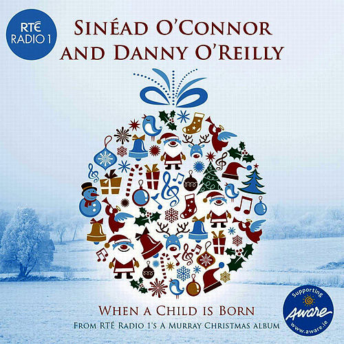 When a Child Is Born by Sinead O'Connor