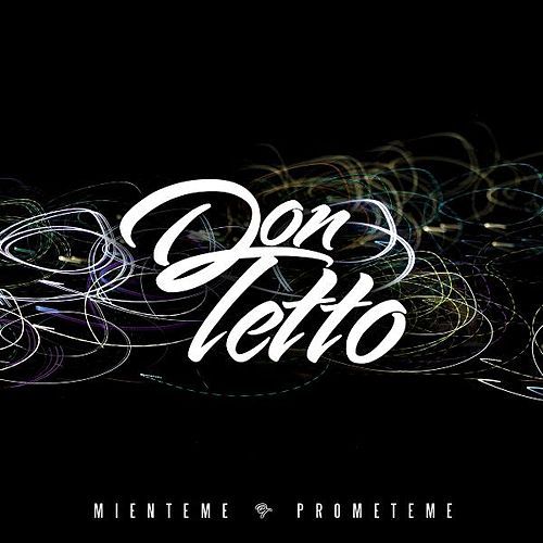 Mienteme Prometeme by Don Tetto