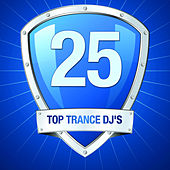 Top 25 Trance DJ's by Various Artists