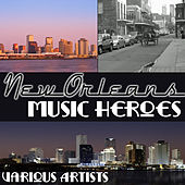New Orleans Music Heroes von Various Artists