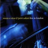 Musica Vitae & Petri Sakari: Live in London by Musica Vitae Chamber Orchestra