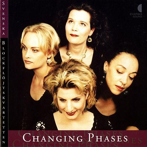 Changing Phases by The Swedish Recorder Quartet