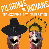 Pilgrims & Indians - A Thanksgiving Day Celebration by Various Artists