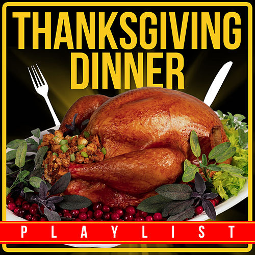 Thanksgiving Dinner Playlist by Various Artists