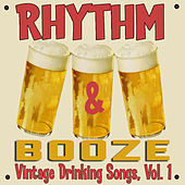 Rhythm & Booze: Vintage Drinking Songs, Vol. 1 by Various Artists