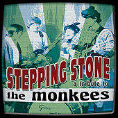 Stepping Stone: A Tribute to The Monkees by Various Artists