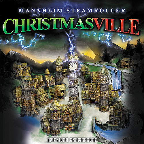 Christmasville by Mannheim Steamroller