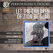 Let The Children Of Zion Be Glad (Performance Track) by Marc Chopinsky