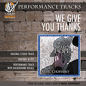 We Give You Thanks (Performance Track) by Marc Chopinsky