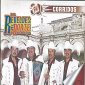 30 Corridos by Los Rebeldes Del Norte