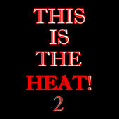 This Is The Heat 2 by K.h.s.