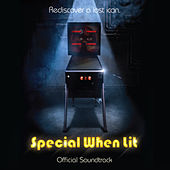 Special When Lit (Official Soundtrack) by Various Artists