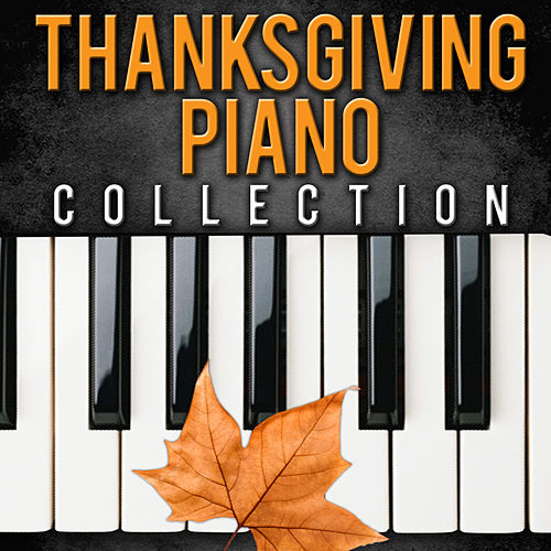 Thanksgiving Piano Collection by Various Artists