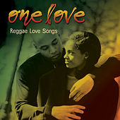 One Love… Reggae Love Songs by Various Artists