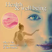 Health & Wellbeing - Yoga, Massage and Meditation by Various Artists