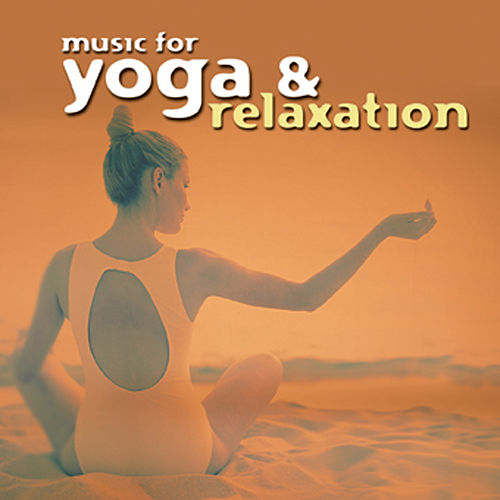 Music for Yoga & Relaxaion by Various Artists