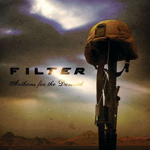 Anthems For The Damned (Walmart Exclusive Version) by Filter