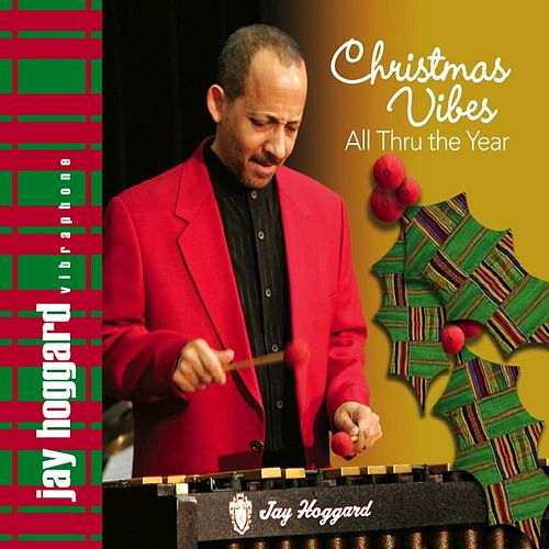 Christmas Vibes All Thru the Year by Jay Hoggard