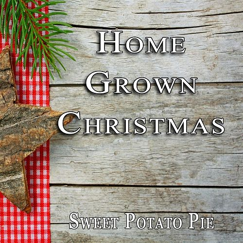Home Grown Christmas by Sweet Potato Pie