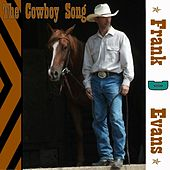 The Cowboy Song by Frank D Evans